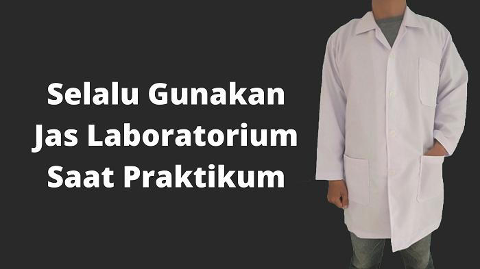 jas laboratorium saat praktikum adalah apd laboratorium. Gunakan jas laboratorium saat bekerja di lab.