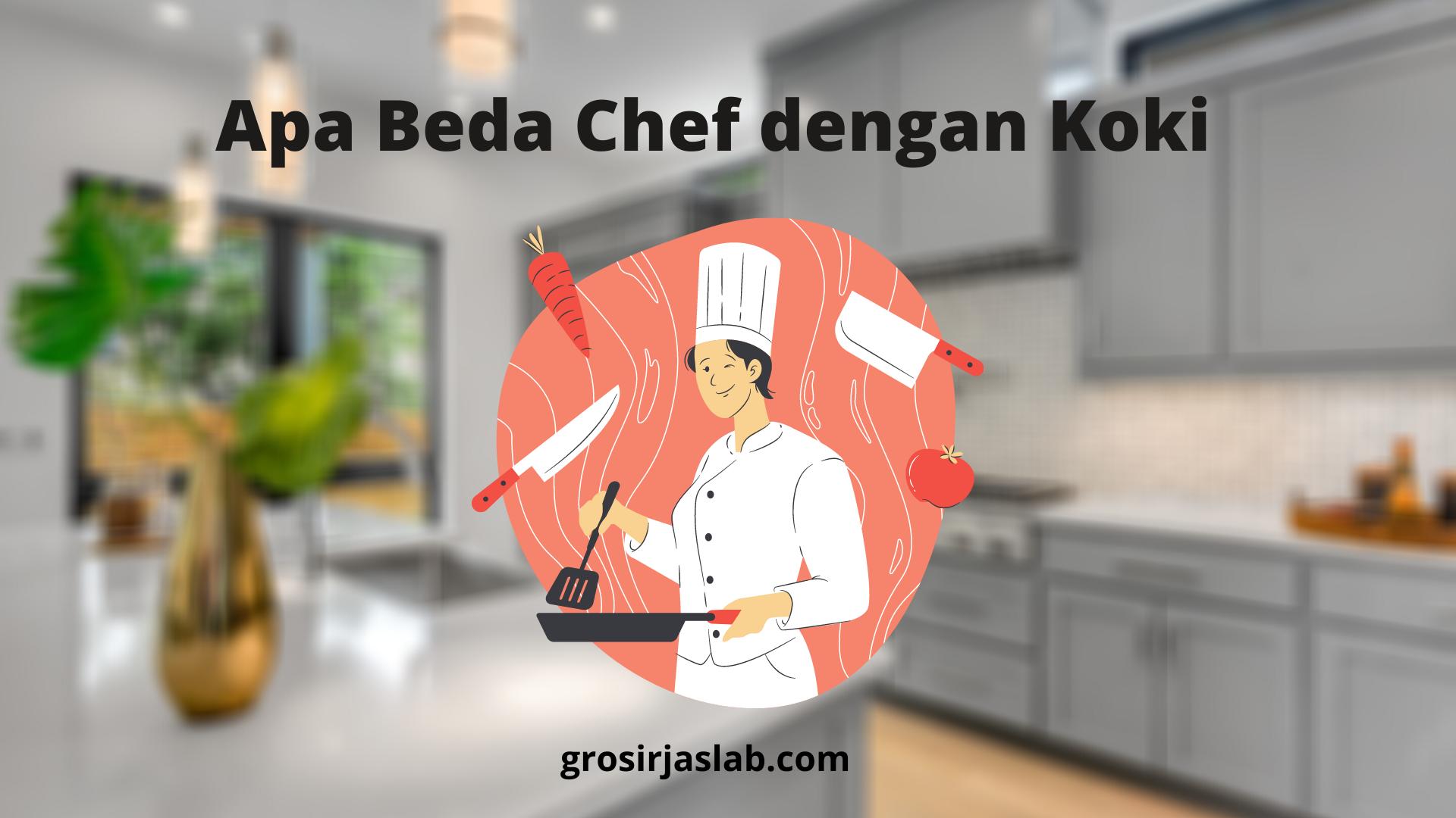 apa beda chef dengan koki