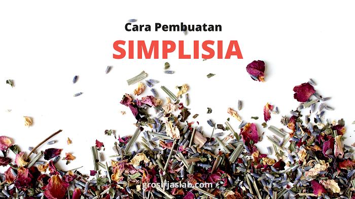 metode pembuatan simplisia paling lengkap
