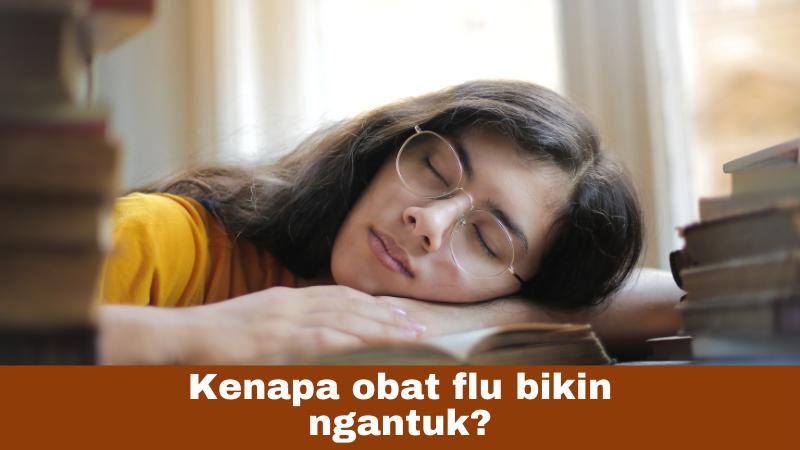 Kenapa obat flu bikin ngantuk