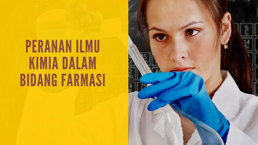 Peranan Ilmu Kimia Dalam Bidang Farmasi
